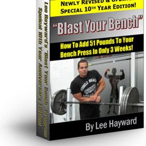 Blast Your Bench Increase Your Bench Press Program