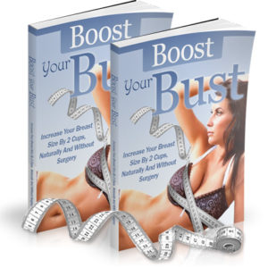 Boost Your Bust - How To Make Your Breasts Grow Naturally